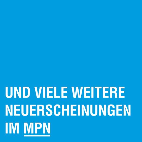 und viele weitere Neuerscheinungen im MPN